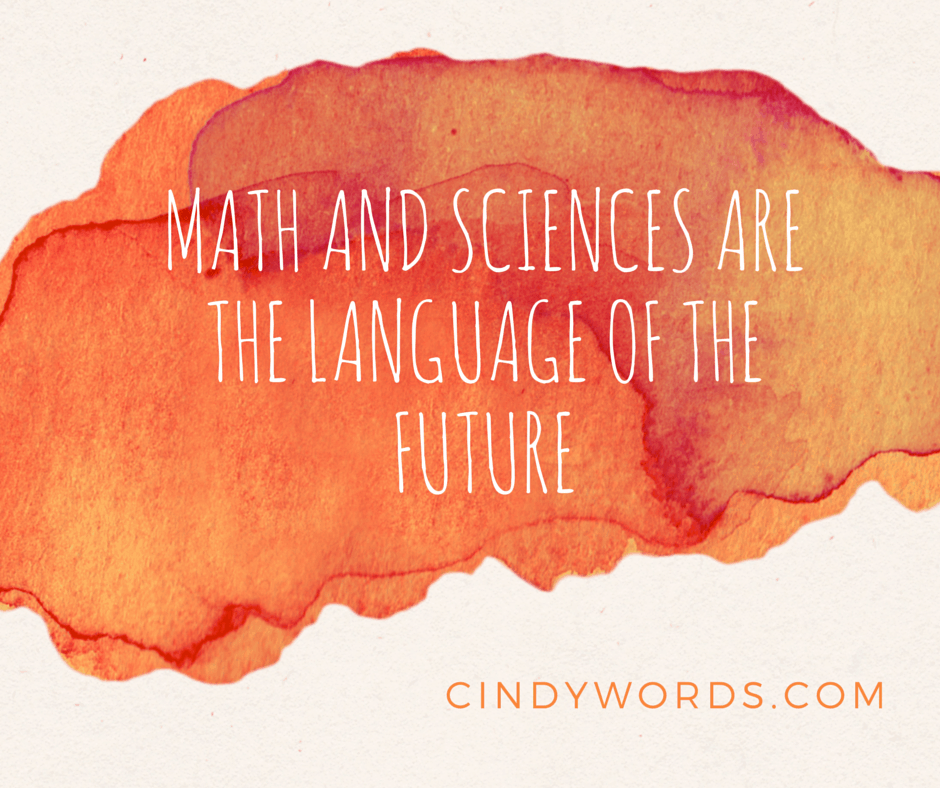 Math and sciences are the language of